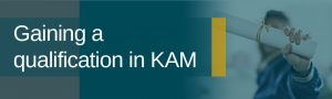 Gain a qualification in KAM